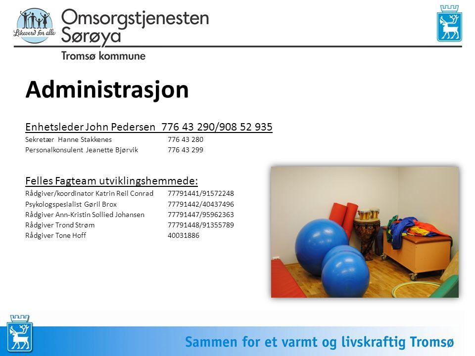 Administrasjon Enhetsleder John Pedersen 776 43 290/908 52 935