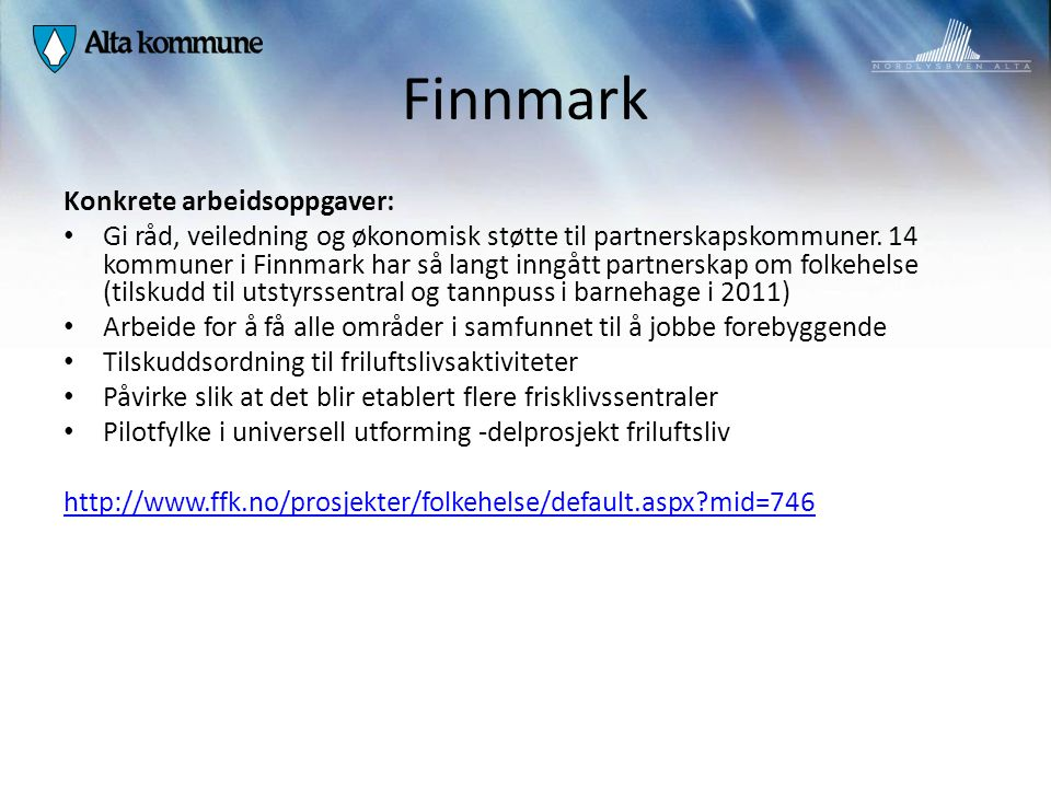 Finnmark Konkrete arbeidsoppgaver: