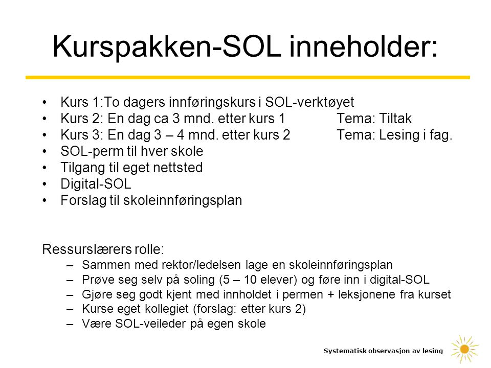 Kurspakken-SOL inneholder: