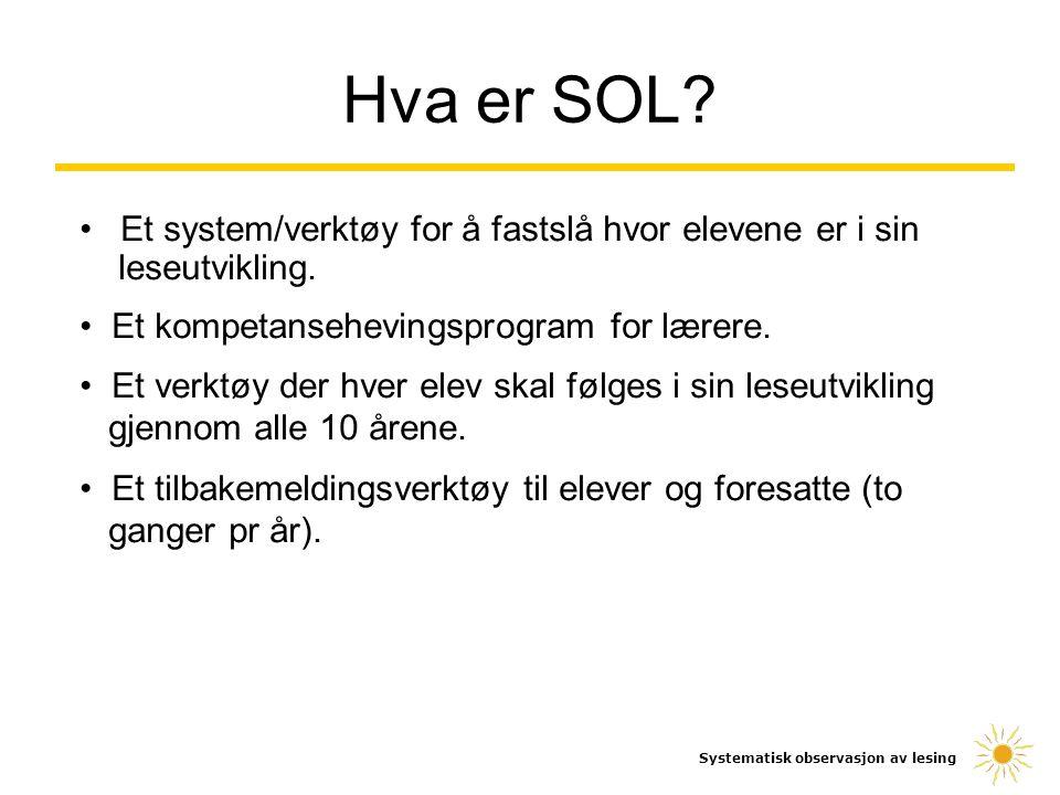 Hva er SOL Et system/verktøy for å fastslå hvor elevene er i sin