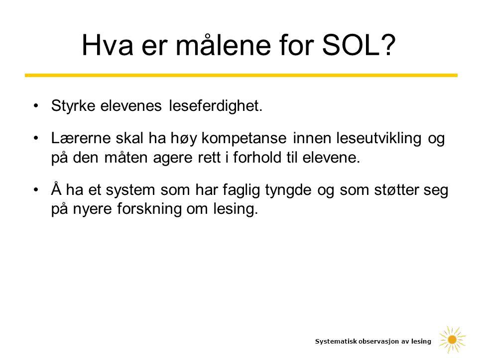 Hva er målene for SOL Styrke elevenes leseferdighet.
