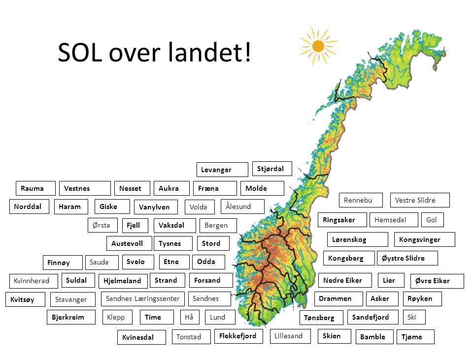 SOL over landet! Levanger Stjørdal Rauma Vestnes Nesset Aukra Fræna
