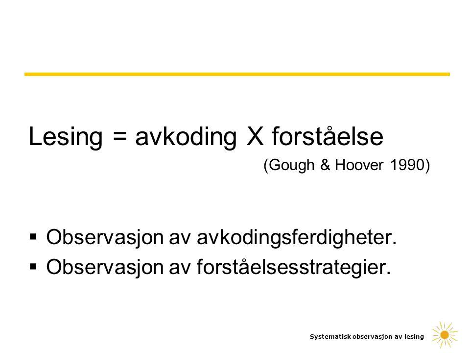Lesing = avkoding X forståelse