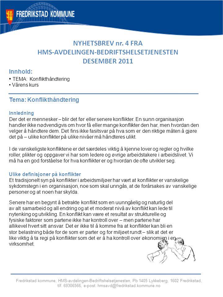 tlf. 69306566, e-post. hmsavd@fredrikstad.kommune.no