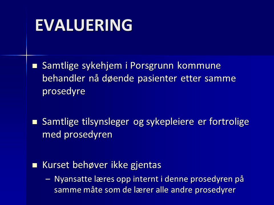 EVALUERING Samtlige sykehjem i Porsgrunn kommune behandler nå døende pasienter etter samme prosedyre.
