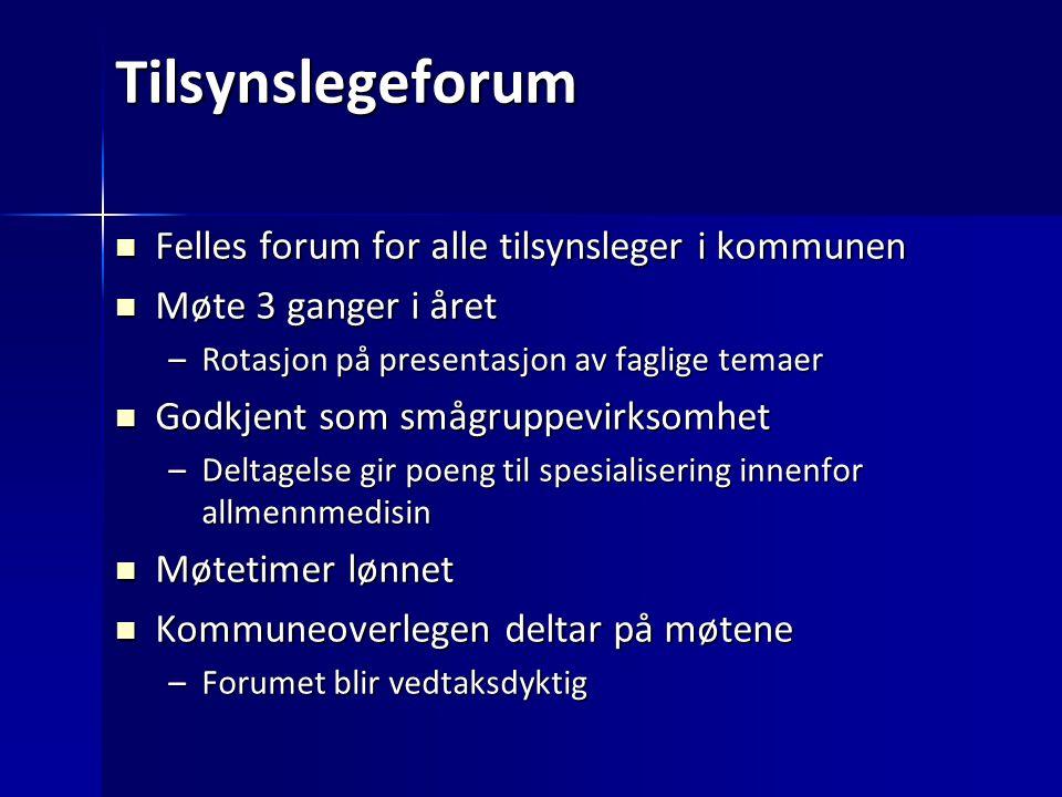 Tilsynslegeforum Felles forum for alle tilsynsleger i kommunen