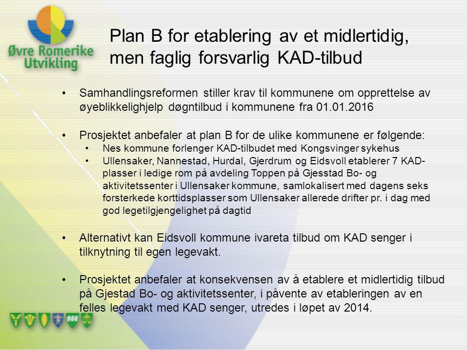 Plan B for etablering av et midlertidig, men faglig forsvarlig KAD-tilbud