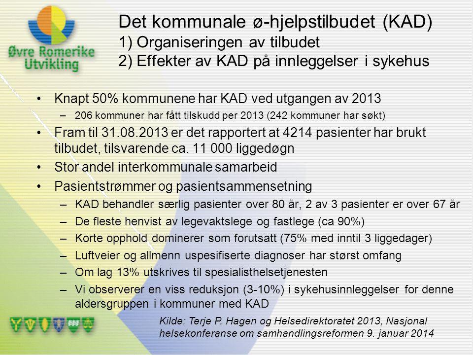 Det kommunale ø-hjelpstilbudet (KAD) 1) Organiseringen av tilbudet 2) Effekter av KAD på innleggelser i sykehus