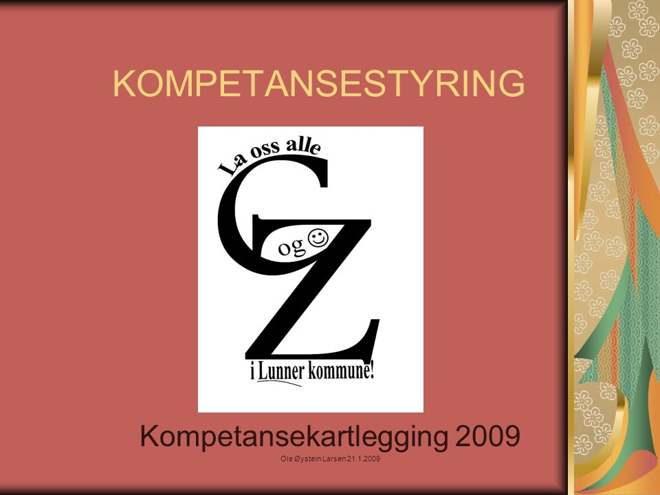 Kompetansekartlegging 2009 Ole Øystein Larsen 21.1.2009