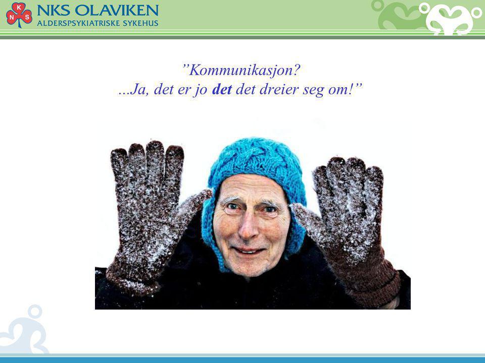 Kommunikasjon ...Ja, det er jo det det dreier seg om!