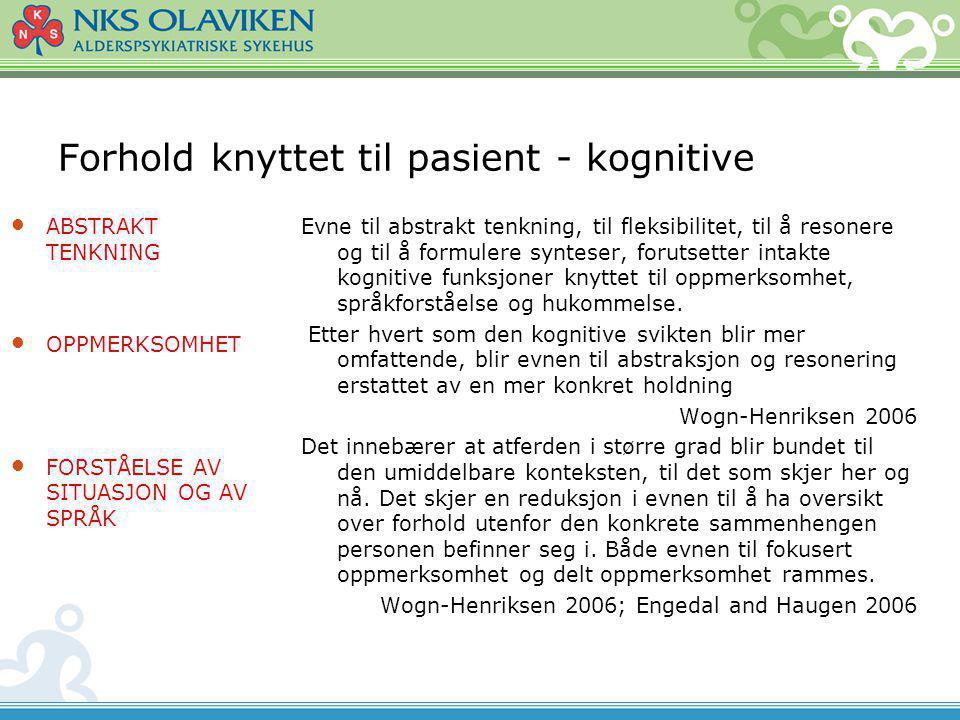 Forhold knyttet til pasient - kognitive