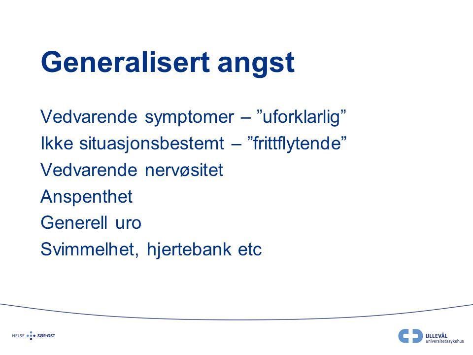 Generalisert angst Vedvarende symptomer – uforklarlig