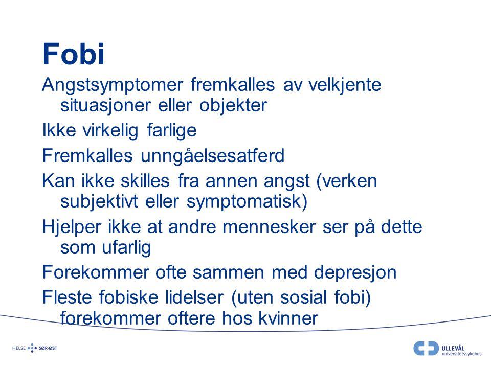 Fobi Angstsymptomer fremkalles av velkjente situasjoner eller objekter