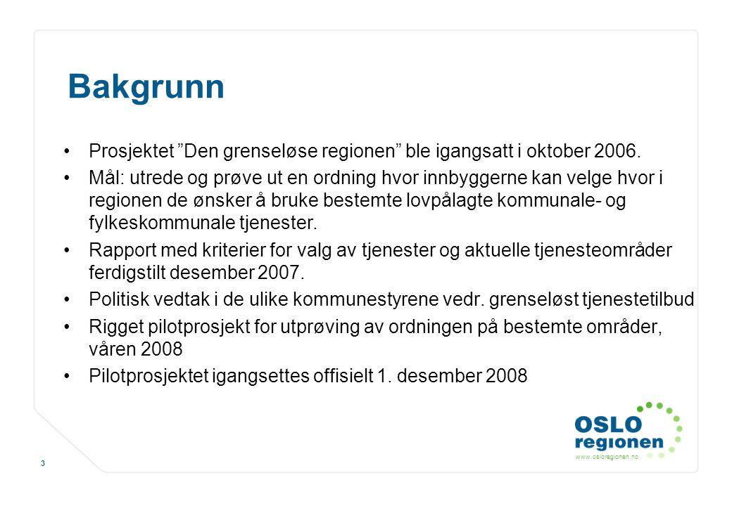 Bakgrunn Prosjektet Den grenseløse regionen ble igangsatt i oktober 2006.