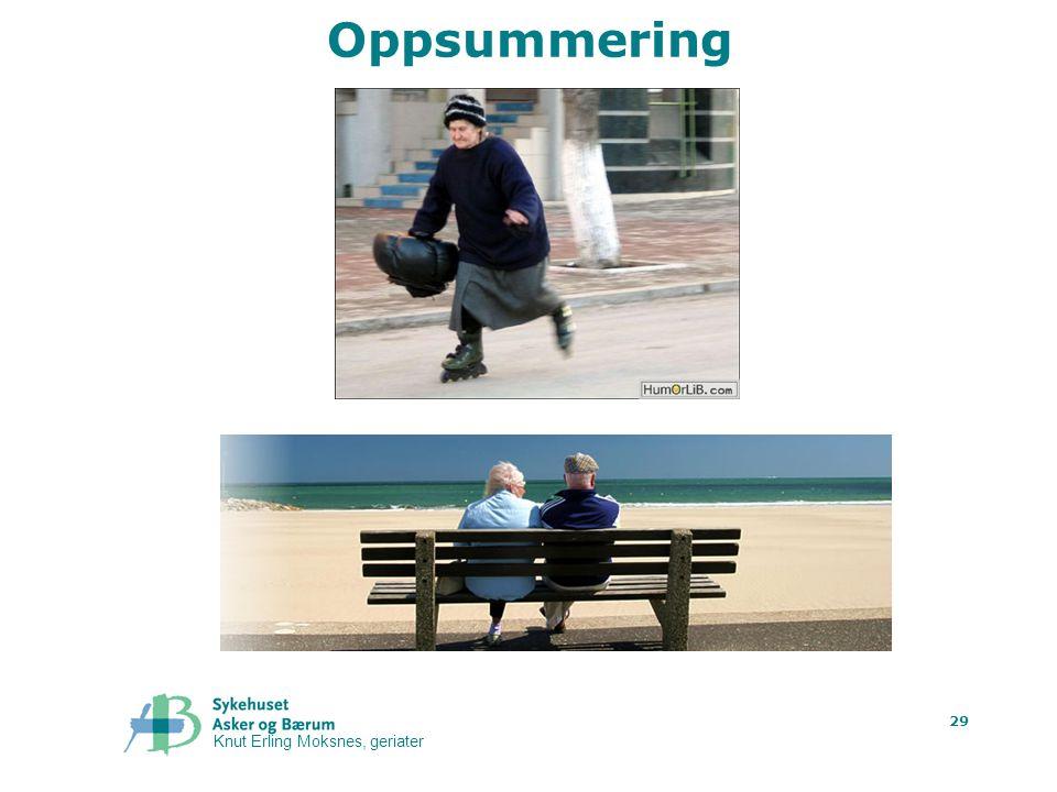 Oppsummering Ta T F fat At Knut Erling Moksnes, geriater