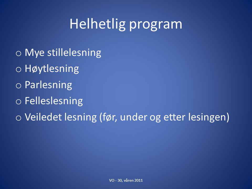 Helhetlig program Mye stillelesning Høytlesning Parlesning