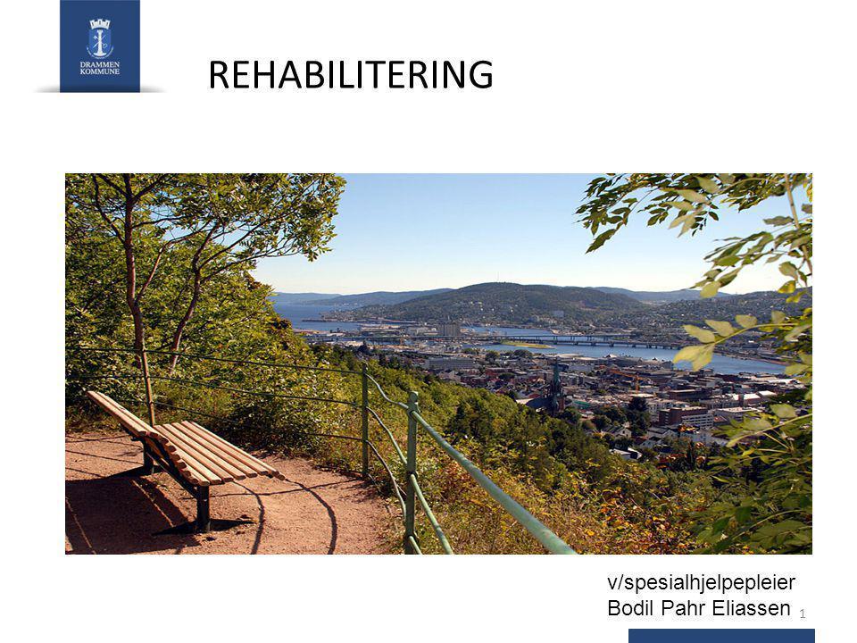 REHABILITERING v/spesialhjelpepleier Bodil Pahr Eliassen