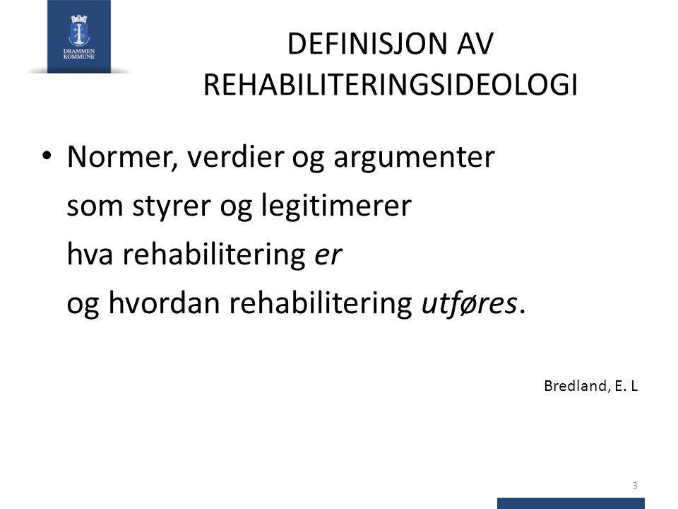 DEFINISJON AV REHABILITERINGSIDEOLOGI