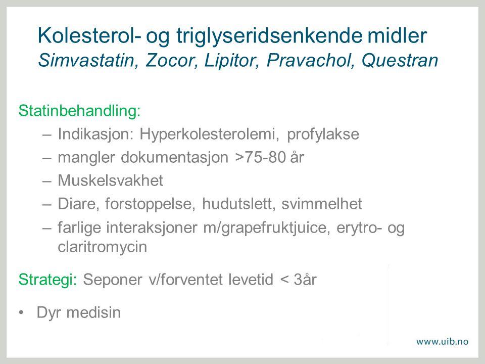 Kolesterol- og triglyseridsenkende midler Simvastatin, Zocor, Lipitor, Pravachol, Questran