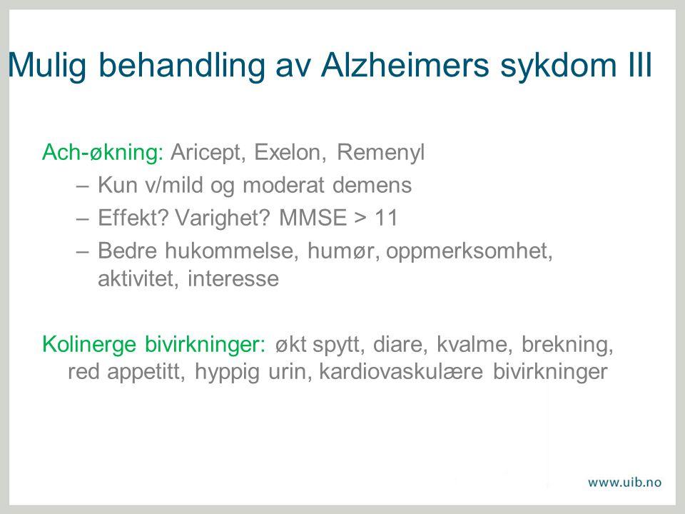 Mulig behandling av Alzheimers sykdom III