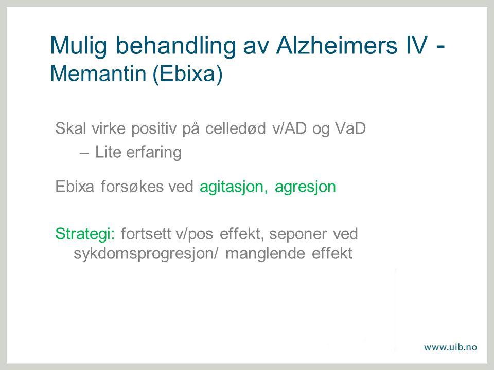 Mulig behandling av Alzheimers IV - Memantin (Ebixa)