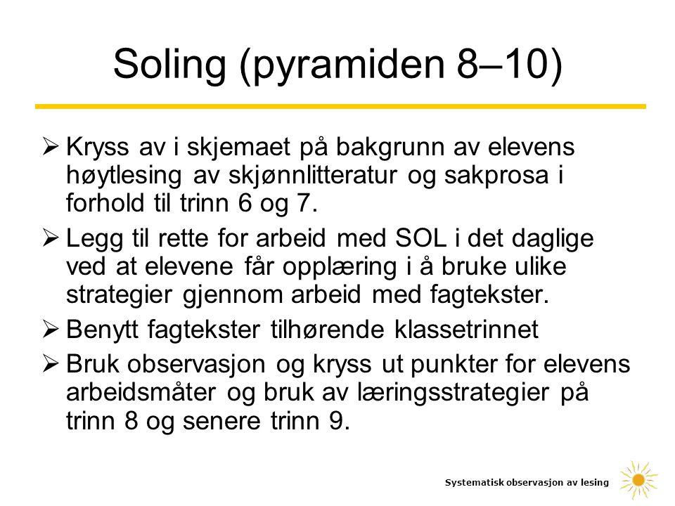 Soling (pyramiden 8–10) Kryss av i skjemaet på bakgrunn av elevens høytlesing av skjønnlitteratur og sakprosa i forhold til trinn 6 og 7.