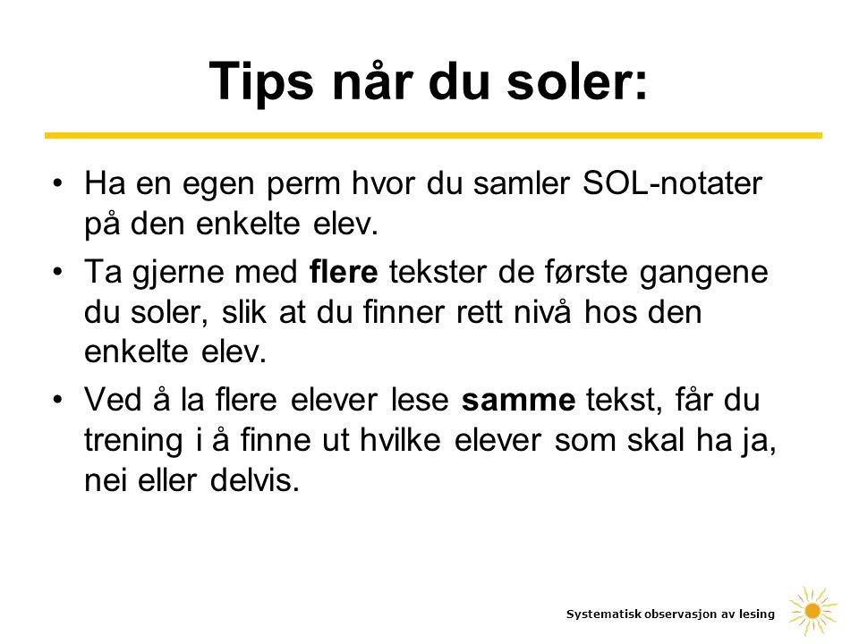 Tips når du soler: Ha en egen perm hvor du samler SOL-notater på den enkelte elev.