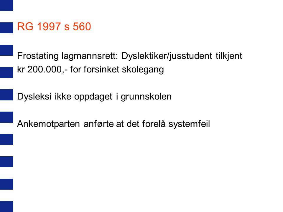 RG 1997 s 560 Frostating lagmannsrett: Dyslektiker/jusstudent tilkjent