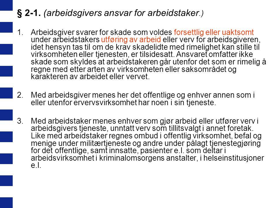 § 2-1. (arbeidsgivers ansvar for arbeidstaker.)