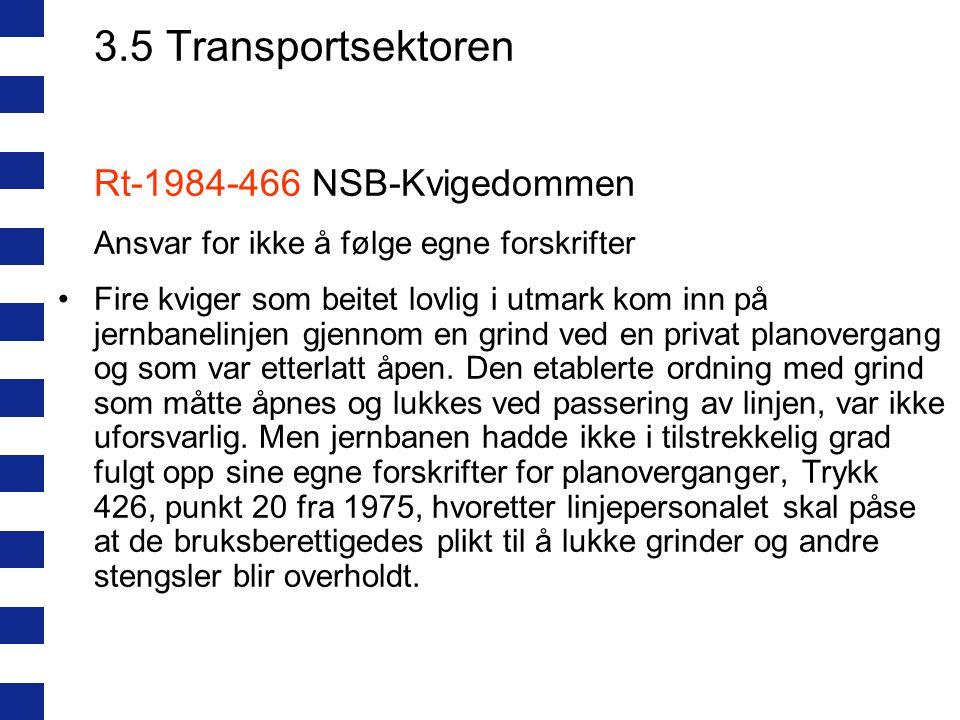3.5 Transportsektoren Rt-1984-466 NSB-Kvigedommen. Ansvar for ikke å følge egne forskrifter.