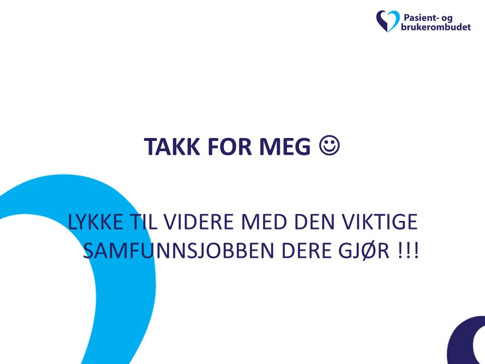 LYKKE TIL VIDERE MED DEN VIKTIGE SAMFUNNSJOBBEN DERE GJØR !!!