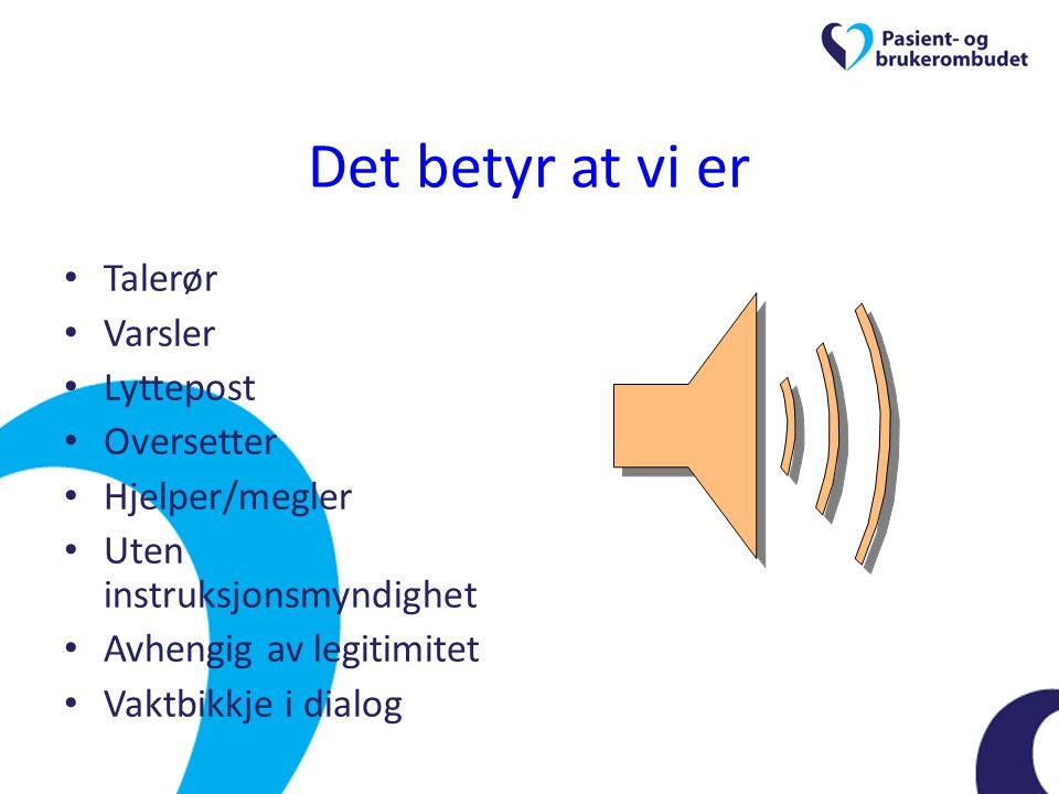 Det betyr at vi er Talerør Varsler Lyttepost Oversetter Hjelper/megler