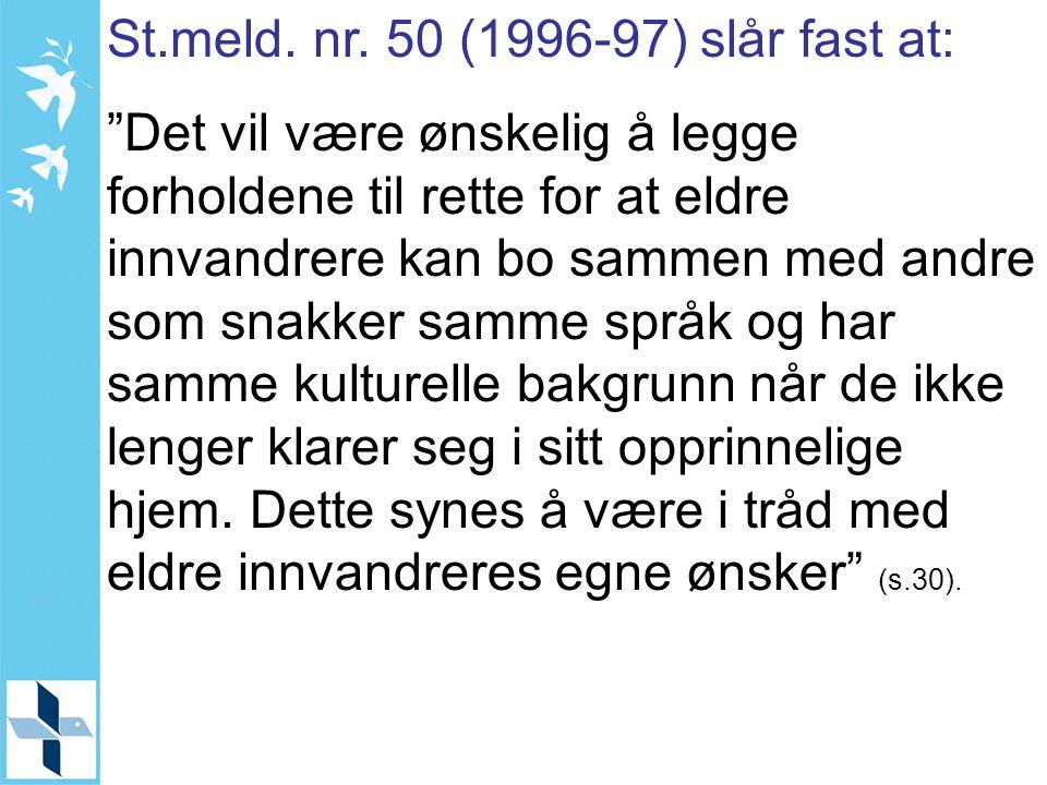 St.meld. nr. 50 (1996-97) slår fast at: