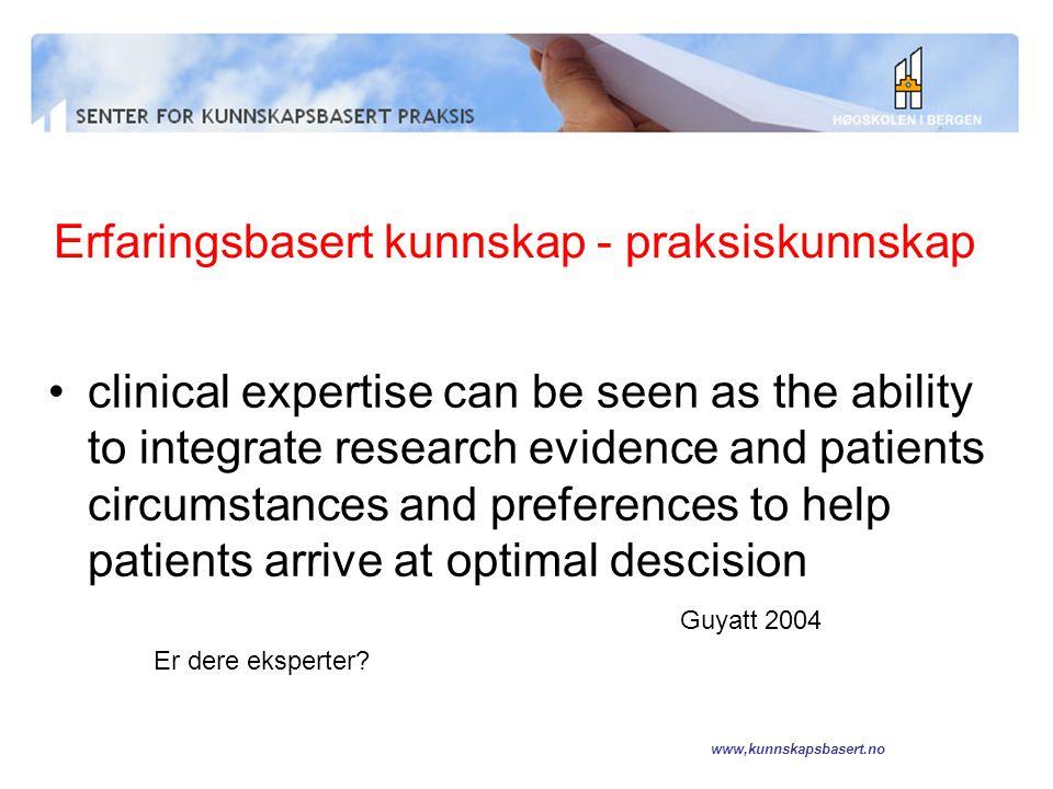 Erfaringsbasert kunnskap - praksiskunnskap