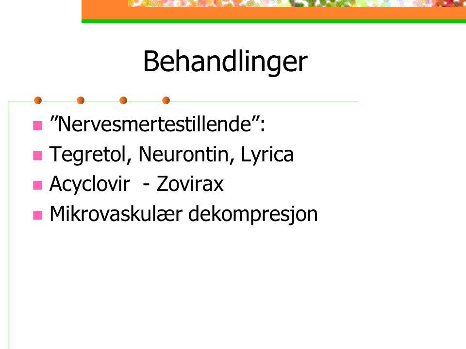 Behandlinger Nervesmertestillende : Tegretol, Neurontin, Lyrica