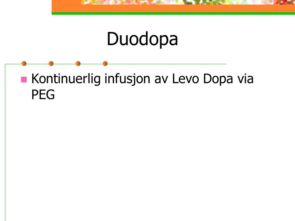 Duodopa Kontinuerlig infusjon av Levo Dopa via PEG