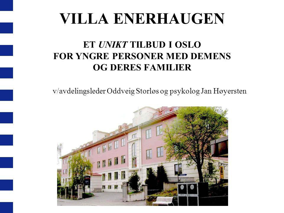 VILLA ENERHAUGEN ET UNIKT TILBUD I OSLO FOR YNGRE PERSONER MED DEMENS OG DERES FAMILIER