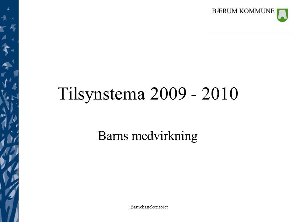 Tilsynstema 2009 - 2010 Barns medvirkning