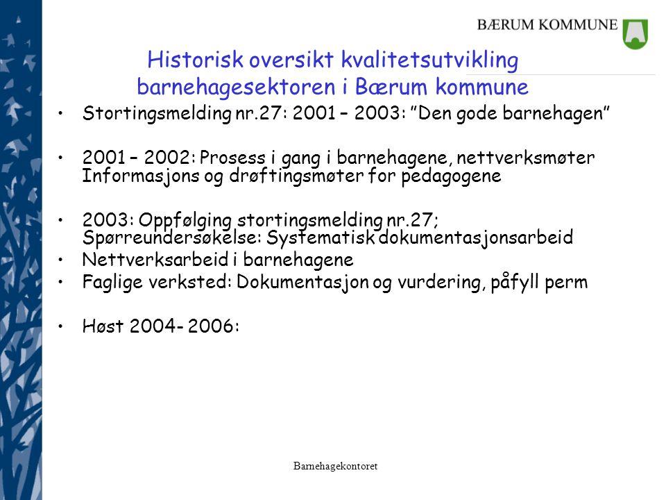 Historisk oversikt kvalitetsutvikling barnehagesektoren i Bærum kommune