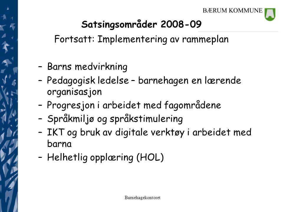 Satsingsområder 2008-09 Fortsatt: Implementering av rammeplan