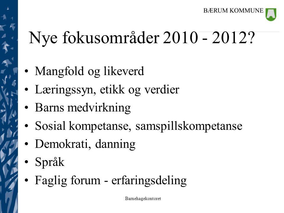 Nye fokusområder 2010 - 2012 Mangfold og likeverd