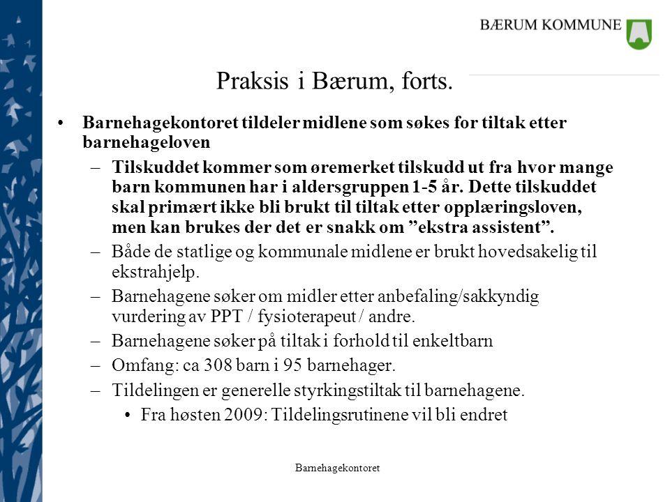 Praksis i Bærum, forts. Barnehagekontoret tildeler midlene som søkes for tiltak etter barnehageloven.