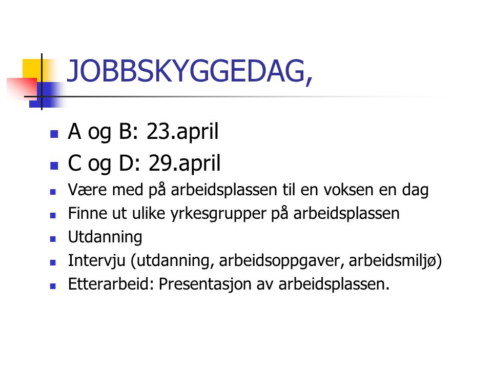 JOBBSKYGGEDAG, A og B: 23.april C og D: 29.april