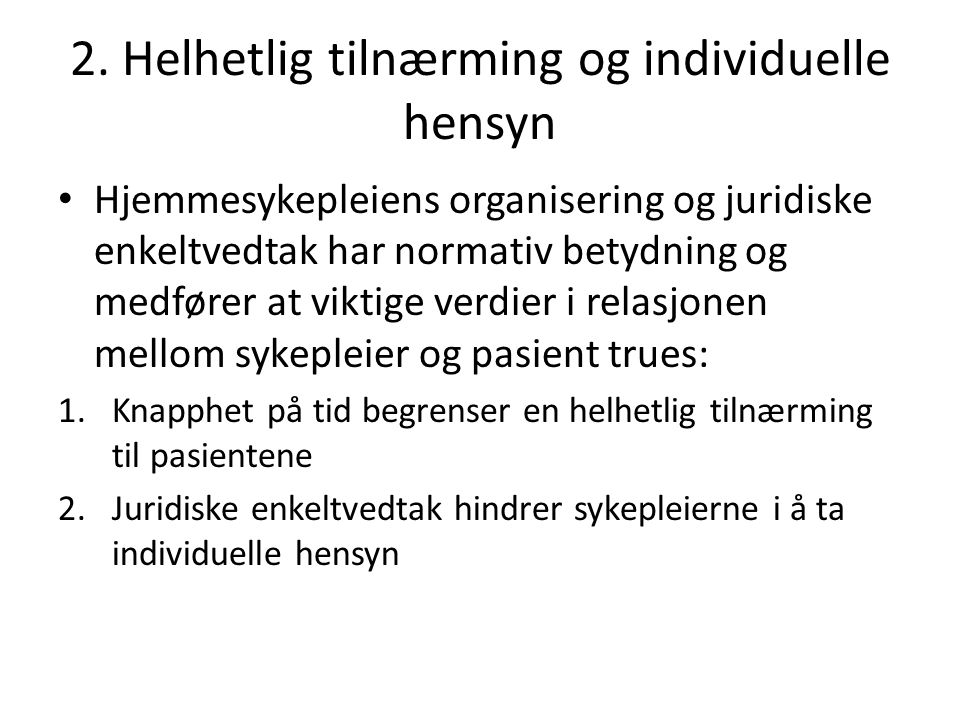 2. Helhetlig tilnærming og individuelle hensyn