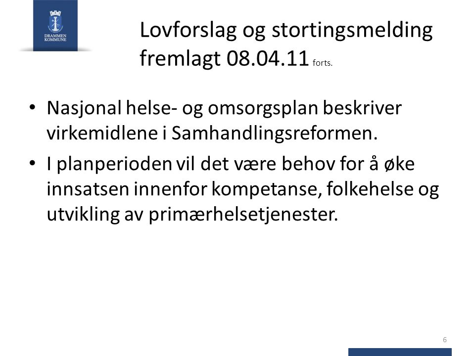 Lovforslag og stortingsmelding fremlagt 08.04.11 forts.
