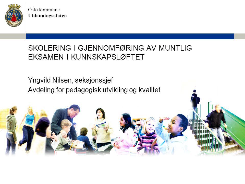 SKOLERING I GJENNOMFØRING AV MUNTLIG EKSAMEN I KUNNSKAPSLØFTET