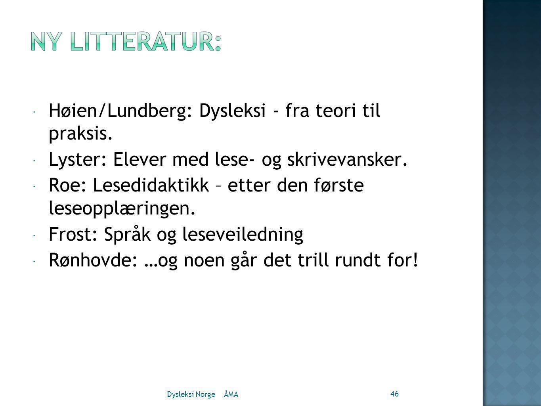 Høien/Lundberg: Dysleksi - fra teori til praksis.