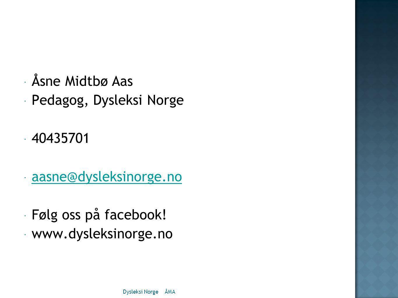 Pedagog, Dysleksi Norge 40435701 aasne@dysleksinorge.no