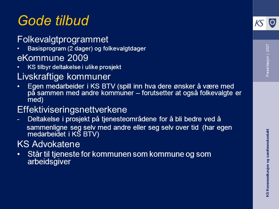 Gode tilbud Folkevalgtprogrammet eKommune 2009 Livskraftige kommuner