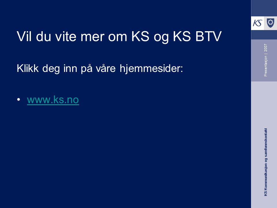 Vil du vite mer om KS og KS BTV